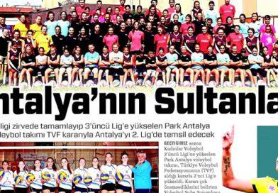 Antalya'nın Sultanları Manşetleri Süsledi…